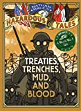 Treaties, Trenches, Mud, and Blood (A World War I Tale) (Nathan Hale's Hazardous Tales Book 4)