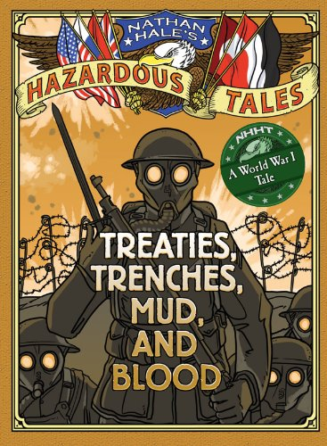 Treaties, Trenches, Mud, and Blood (A World War I Tale) (Nathan Hale's Hazardous Tales Book 4) by [Hale, Nathan]
