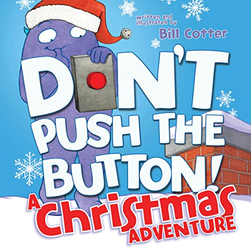 Don't Push the Button! A Christmas Adventure (18 Days Christmas Till)