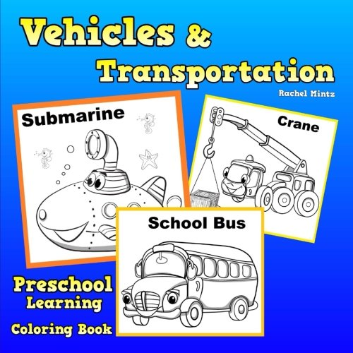 Transportation & Vehicles - Preschool Learning Coloring Book: First Words In Basic English, English Learning Pages for Preschool & Kindergarten Kids. (Coloring Books For Kids) (Volume 51)
