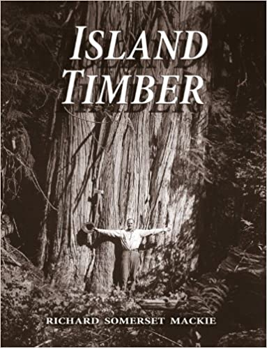 Island Timber A Social History Of The Comox Logging Company