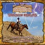Shadow Realms: Wilderness Series, Book 44 | David Thompson