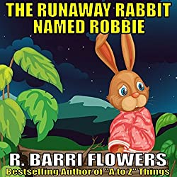 The Runaway Rabbit Named Robbie