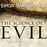 The Science of Evil: On Empathy and the Origins of Cruelty