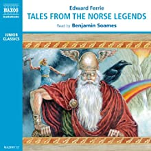 Tales from the Norse Legends Audiobook by Edward Ferrie Narrated by Benjamin Soames