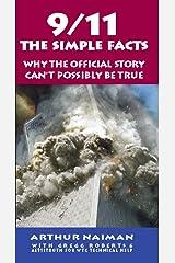 9/11: The Simple Facts: The Simple Facts (The Real Story) Kindle Edition