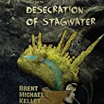 Chuggie and the Desecration of Stagwater | Brent Michael Kelley