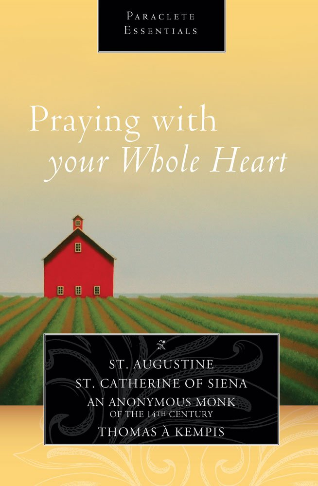 Praying with Your Whole Heart (Paraclete Essentials) ebook