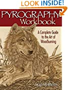 #9: Pyrography Workbook: A Complete Guide to the Art of Woodburning (Fox Chapel Publishing) Step-by-Step Projects and Original Patterns for Beginners, Intermediate, and Advanced Woodburners