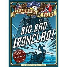 Nathan Hale's Hazardous Tales: Big Bad Ironclad!