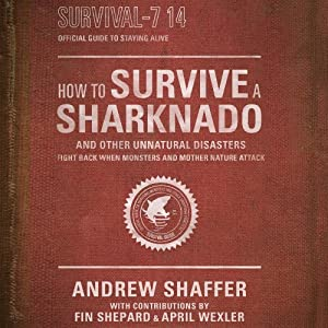 How to Survive a Sharknado and Other Unnatural Disasters Audiobook