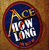 How LongThe Best Of Ace /  Ace