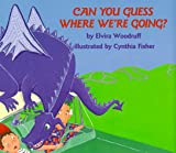 Can You Guess Where We're Going?, Elvira Woodruff, 082341387X
