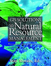 GIS Solutions in Natural Resource Management - Text: Balancing the Technical-Political Equation