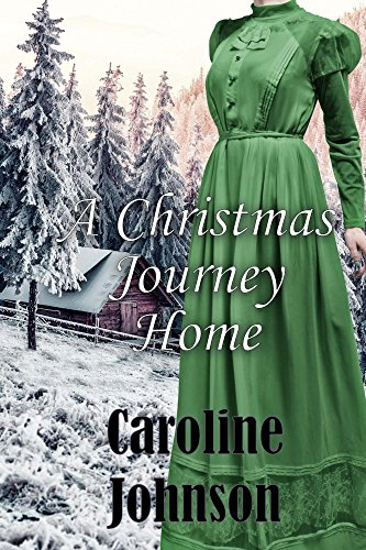 Christmas Romance: A Christmas Journey Home (CLEAN, Short Read, Historical Romance) (Inspirational Christian Romance)