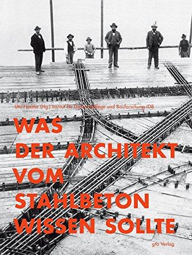 Was der Architekt vom Stahlbeton wissen sollte: Ein Leitfaden für Denkmalpfleger und Architekten Taschenbuch – 3. Mai 2010 Uta Hassler Alexander Kierdorf Hubert K. Hilsdorf Hartwig Schmidt