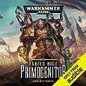 Fabius Bile: Primogenitor: Warhammer 40,000 Hörbuch von Josh Reynolds Gesprochen von: John Banks