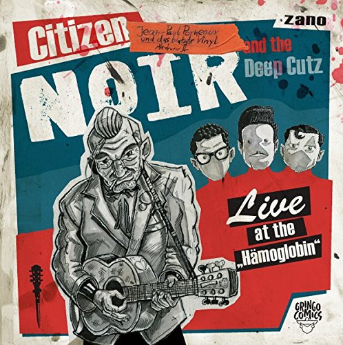Jean-Paul Porneaux und das blutrote Vinyl: Citizen Noir and the Deep Cutz