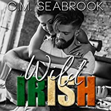 Wild Irish Audiobook by C.M. Seabrook Narrated by Kyle Maraglio