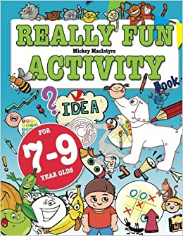 really fun activity book for 7 9 year olds fun educational activity book for seven to nine year old children mickey macintyre 9781912155071