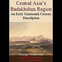 Central Asia's Badakhshan Region: An Early Nineteenth Century Description (English Edition)