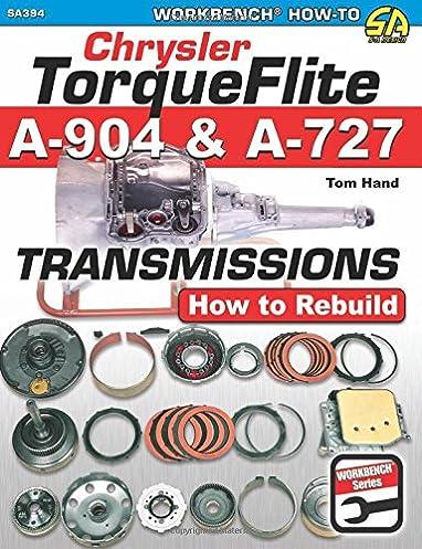 chrysler torqueflite a 904 a 727 transmissions how to rebuild rh amazon com Service Station Service ManualsOnline
