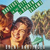 Barefoot in the City of Broken Dreams | Brent Hartinger