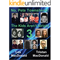 No, Pete Townshend: The Kids Aren't Alright 3 (English Edition)