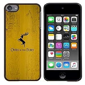 Qstar Arte & diseño plástico duro Fundas Cover Cubre Hard Case Cover para Apple iPod Touch 6 6th Touch6 (La nuestra es la Furia Baratheon)