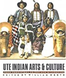 Ute Indian Arts and Culture, William Wroth and James A. Goss, 0916537110