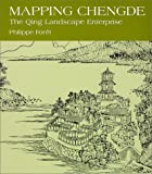 Mapping Chengde, Philippe Foret, 0824822935