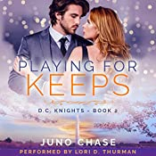 Playing for Keeps: D.C. Knights, Book 2 | Juno Chase