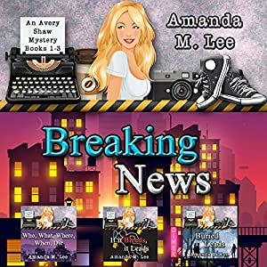 Breaking News: Avery Shaw Mystery Books 1-3 Hörbuch