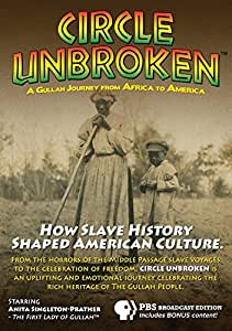 Circle Unbroken: A Gullah Journey From Africa To America