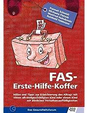 FAS Erste-Hilfe-Koffer: Hilfen und Tipps zur Erleichterung des Alltags mit einem alkoholgeschädigten Kind oder einem Kind mit ähnlichen Verhaltensauffälligkeiten