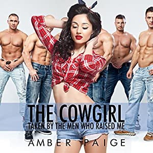 The Cowgirl: Taken by the Men Who Raised Me Audiobook