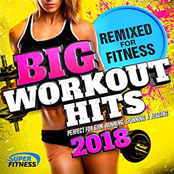 Big Workout Hits 2018 - Remixed for Fitness (Perfect for Gym ...