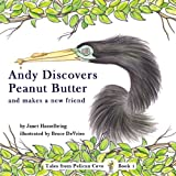Andy Discovers Peanut Butter and Makes a New Friend, Janet Hasselbring, 0983036209