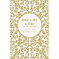 One Line a Day Five Year Memory Book: 5 Year Memory Book, Every Day for 365 Day, Writing a Daily Journal, Track Your Daily Memoirs One Line Over Five ... Day A Five Year Memory Book) (Volume 3)
