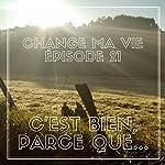 C'est bien, parce que... (Change ma vie 21) | Clotilde Dusoulier