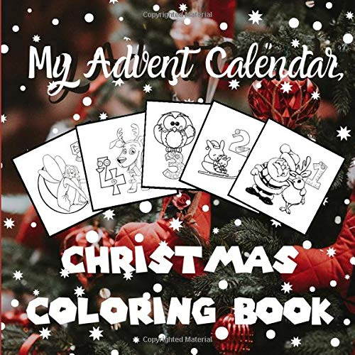 My Advent Calendar Christmas Coloring Book Christmas Countdown Coloring Calendar Activity 2020 With Numbered Pages 1 To 25 For Kids Toddlers And Preschoolers We Wish You A Merry Christmas Frits Books