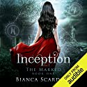 Inception Hörbuch von Bianca Scardoni Gesprochen von: Bailey Carr