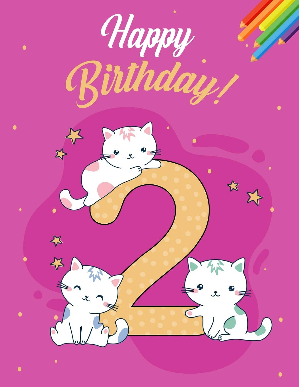 Amazon Com Happy Birthday Cat Coloring Activity Book For 2 Years Old Funny Cat Coloring Books Birthday Gift 9781653840427 Publishing Paint It Books