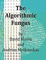 The Algorithmic Fungus Front Cover