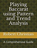Playing Baccarat using Pattern and Trend