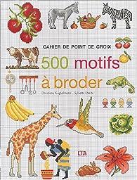 500 motifs à broder au point de croix, tome 1 par Sylvette Lhorte