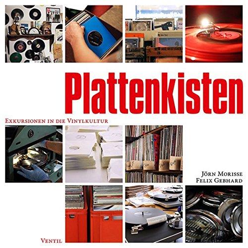 Plattenkisten: Exkursionen in die Vinylkultur