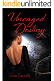 UnCaged Destiny