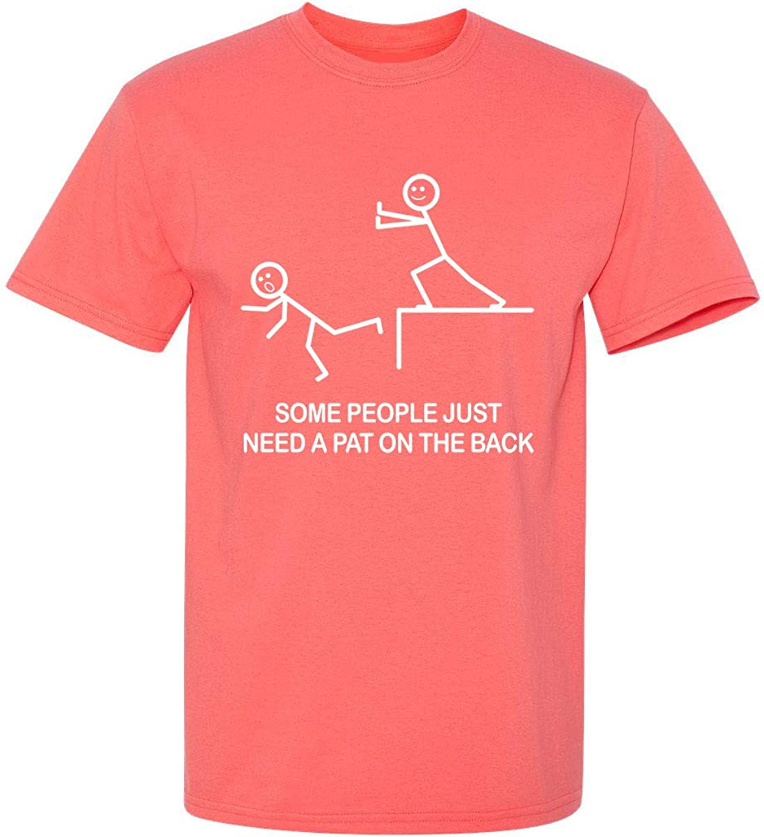Some People Just Need A Pat On The Back Adult Humor Sarcasm Mens Funny T Shirt