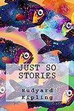 Just So Stories, Rudyard Kipling, 149295327X